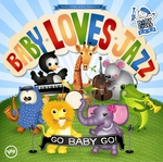 Baby Loves Jazz: Go Baby Go, the new CD from Verve Records