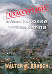 Unacceptable: The Federal Response to Hurricaine Katrina by Walter M. Brasch, Ph.D.