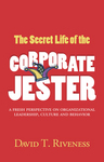 "Cover Image of ""The Secret Life of the Corporate Jester"""