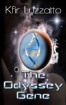 The Odyssey Gene by Dr. Kfir Luzzatto