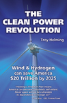 The Clean Power Revolution, by Troy Helming