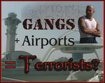 Gangs and Terrorists Threaten Airport Security