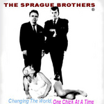 "Cover Art for new Sprague Bros LP ""Changing The World, One Chick At A Time"""