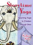 Storytime Yoga - Teaching Yoga to Children Through Story
