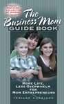The Business Mom Guide Book features great tips