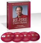 Re-fire Don't Retire: 7 Secrets Of Highly Successful Retirees