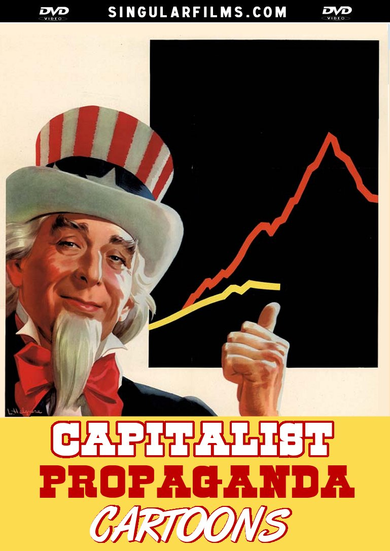 capitalism a propaganda story Capitalism and the information age presents a rigorous examination of some of   and sid schniad propaganda and control of the public mind by noam chomsky   and co-editor of in defense of history (1997), and rising from the ashes.