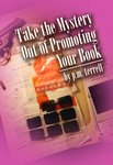 Take the Mystery out of Promoting Your Book