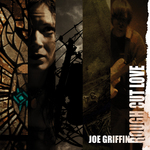 "Joe Griffin's ""Rough Cut Love"""