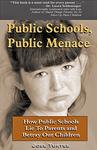 """Public Schools, Public Menace"""