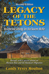 Legacy of the Tetons, Second Edition, published by La Frontera Publishing