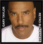"""Gary Taylor - """"Retro Blackness"""""""