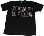 Bling is Dead T-shirt