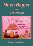 """""""Much Bigger than Grownups"""" Front Cover"""