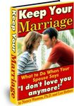 Keep Your Marriage: What To Do When Your Spouse Says 'I Don't Love You Anymore!""