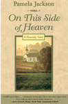 On This Side of Heaven The Novel