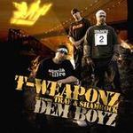 T-Weaponz Dem Boyz