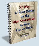 57 Ways to Save Money on the High Cost of Fuel in Your Car or Truck