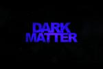 'Dark Matter' Still C