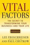 'VITAL FACTORS: The Secret to Transforming Your Business -- and Your Life'