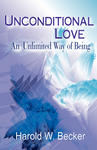 Unconditional Love An Unlimited Way of Being