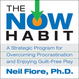 The Now Habit: A Strategic Program for Overcoming Procrastination and Enjoying Guilt-Free Play by Neil Fiore, Ph.D. -- The  # 1 iTunes Download -- is Now Available on CDs as an Audiobook.