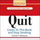 """""""Quit: Listen to This Book and Stop Smoking"""", This Short Audiobook  Program is Available on iTunes for download. Join the listen and QUIT smoking group!"""