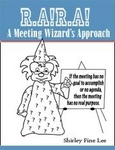 R.A!R.A!  A Meeting Wizard's Approach ISBN 1-4196-5367-9