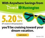 Save faster for your vacation with a 5.20% High Interest Savings Account at DirectHuntington.com