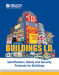 Brady's new BUILDINGS ID catalog offers over 450 new products for commercial, institutional, and residential buildings.