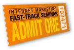Ticket for Internet Marketing FAST-TRACK Seminar