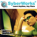 SyberWorks e-Learning Podcast Series