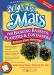 Soil Moist Mats for Hanging Baskets, Containers and Planters