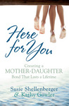 Here For You by Susie Shellenberger and Kathy Gowler