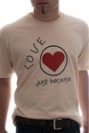 Love Just Because T-Shirt