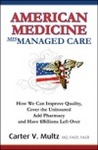 'American Medicine Mismanaged Care' by Carter Multz, M.D.