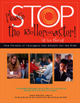 Please Stop the Rollercoaster! How Parents of Teenagers Can Smooth Out the Ride by Sue Blaney