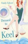 'Dressed to Keel' by Candy Calvert