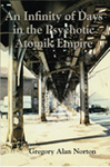 'An Infinity of Days in the Psychotic Atomic Empire' by Gregory Alan Norton