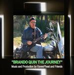 """""Brando Quin The Journey"" Music and Production by RavenPheat and Friends"""