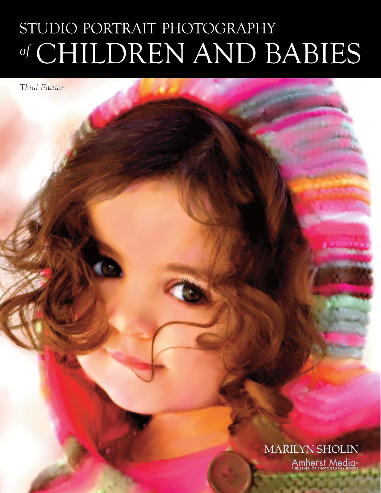 Studio Portrait Photography of Children and Babies, 3rd Edition by