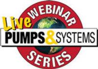 Pumps & Systems Live Webinar Series