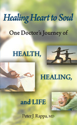 Healing Heart to Soul: One Doctor's Journey of Health, Healing, and Life