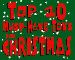 Top Ten Must-Have Toys for Christmas