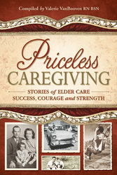 Priceless Caregiving, 2009-2010, by Valerie VanBooven RN BSN