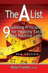 The A List: 9 Guiding Principles for Healthy Eating and Positive Living