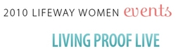 Living Proof Live, Lifeway Women