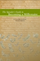 """""""The Spender's Guide to Becoming a Millionaire"""" by  Ilona Dolinska-Reiser"""