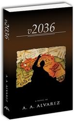 v2036 - a novel by A. A. Alvarez