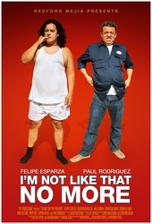Paul Rodriguez and Felipe Esparza in I'm Not Like That No More